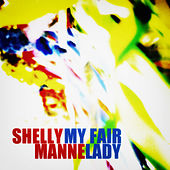 My Fair Lady (Remastered) by Shelly Manne