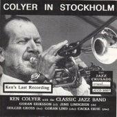 Ken Colyer in Stockholm - Ken's Last Recording by Ken Colyer