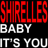 Baby It's You de The Shirelles
