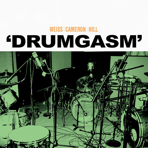 Drumgasm by Weiss Cameron Hill