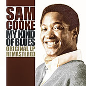 My Kind of Blues (Remastered) by Sam Cooke