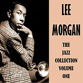 The Jazz Collection Volume One by Lee Morgan
