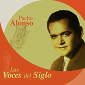 Las Voces del Siglo: Pacho Alonso by Pacho Alonso