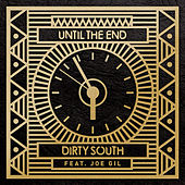 Until the End von Dirty South