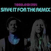 Save It for the Remix by Todd