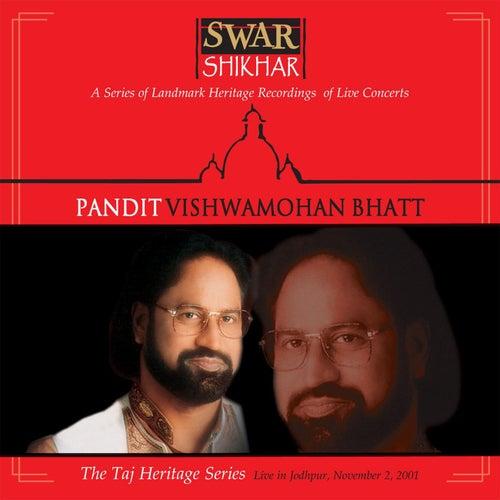 Swar Shikhar - The Taj Heritage Series: Live In Jodhpur November 2001 by Vishwa Mohan Bhatt
