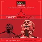 Swar Shikhar - The Taj Heritage Series: Live in Hyderabad November 2 2001 by Bhimsen Joshi