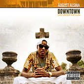 Downtown: Life Under The Gun de August Alsina