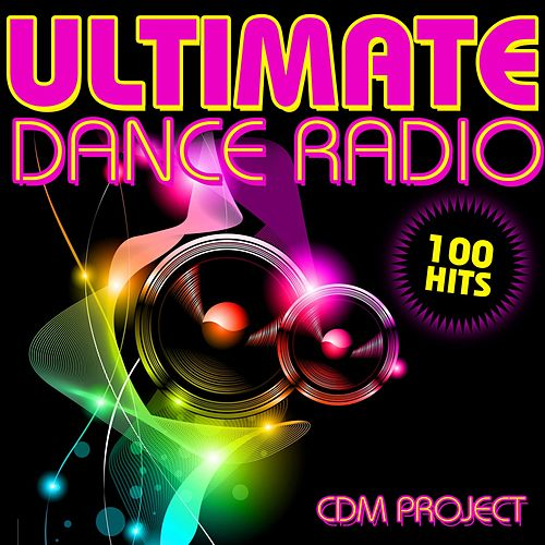 Ultimate Dance Radio by Various Artists