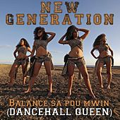 Balance Sa Pou Mwin (Dancehall Queen) by New Generation