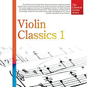 The Classical Greats Series, Vol.45: Violin Classics 1 by Global Journey