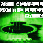 Mr. Mctell Got the Blues, Vol. 4 by Blind Willie McTell