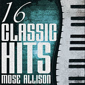 16 of Mose's Hits de Mose Allison