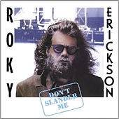 Don't Slander Me by Roky Erickson