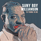 Too Young to Die by Sonny Boy Williamson