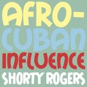 Afro-Cuban Influence di Shorty Rogers