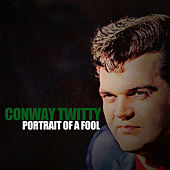 Portrait of a Fool fra Conway Twitty