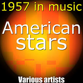 American Stars, 1957 in Music by Various Artists