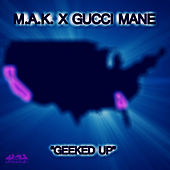 Geeked Up by M.A.K.