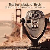 The Best Music of Bach: Violin Concertos, Double Concerto & Violin Partita by Various Artists