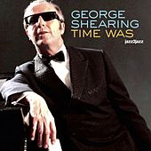 Time Was - Strictly Ballads van George Shearing
