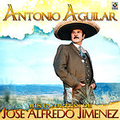 Mis Favoritas de Jose Alfredo Jimenez by Antonio Aguilar
