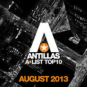 Antillas A-List Top 10 - August 2013 de Various Artists