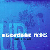 Songs to be Sung by Unsearchable Riches