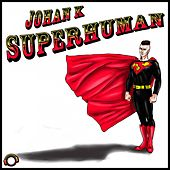 Superhuman de Johan K