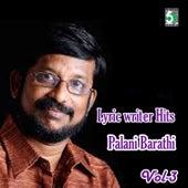 Lyric Writer Hits - Palani Barathi, Vol.3 by Various Artists