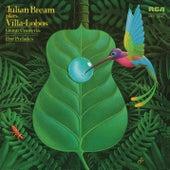 Julian Bream Plays Villa-Lobos by Julian Bream