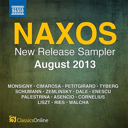 Naxos August 2013 New Release Sampler by Various Artists