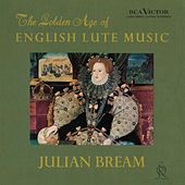 The Golden Age of English Lute Music by Julian Bream