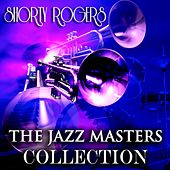 The Jazz Masters Collection (Original Jazz Recordings - Remastered) di Shorty Rogers