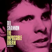 The Impossible Dream - A Legend Begins de Del Shannon