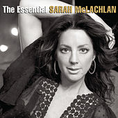The Essential Sarah McLachlan by Sarah McLachlan