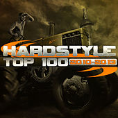 Hardstyle Top 100 2010-2013 by Various Artists