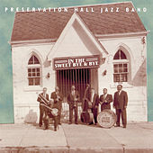 In the Sweet Bye and Bye by Preservation Hall Jazz Band