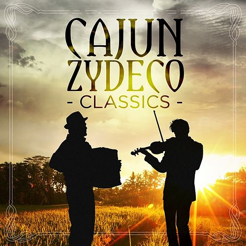 Cajun Zydeco Classics by Various Artists