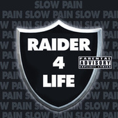 Raider 4 Life (Explicit) de Slow Pain