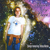 Peace By Piece: Songs Honoring Tessa Horan by Various Artists