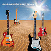 Electric Guitars Burning in the Sun by Randy J. Hansen