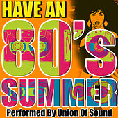 Have an 80's Summer by Union Of Sound