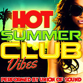 Hot Summer Club Vibes by Union Of Sound