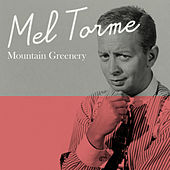 Mountain Greenery by Mel Tormè