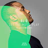 Let the Music Play (feat. Louise Williams) - Single by DJ Q