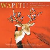 Wapiti ! (Un abécédaire en chansons) by Various Artists