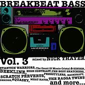 Breakbeat Bass, Vol. 3 (Mixed By Nick Thayer) by Various Artists