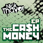 The Ca$h Money EP by Nick Thayer