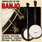 Anthology Of The Banjo by Various Artists